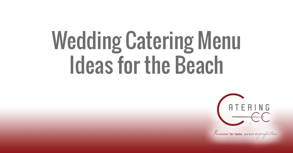 Beach Wedding Catering Menu ideas