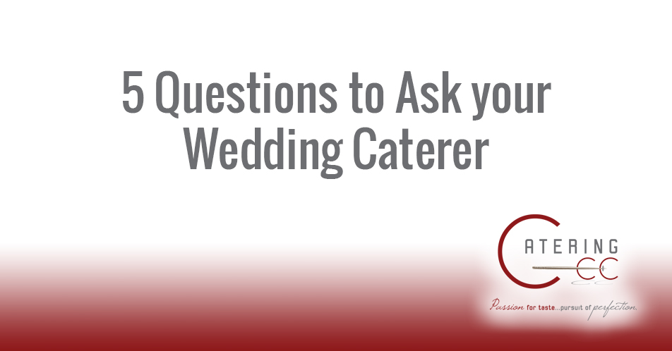 5 Questions for your wedding caterer